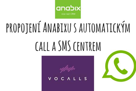 Anabix nyní nově spolupracuje sautomatickým call aSMS centrem!