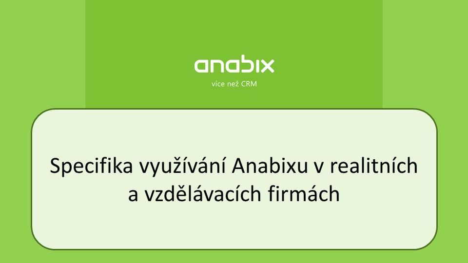Specifika využívání Anabixu vrealitních avzdělávacích firmách